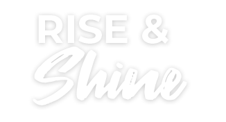 Rise And Shine Graphic Text